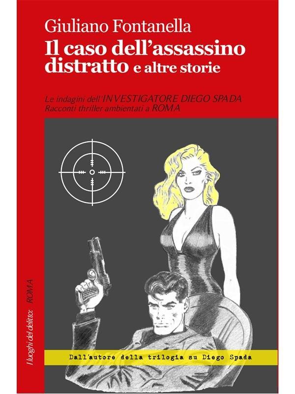 Il caso dell'assassino distratto e altre storie
