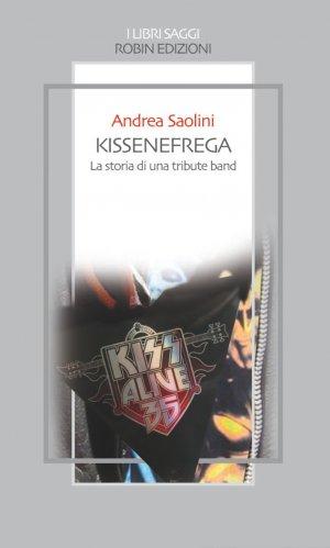 Kissenefrega! La storia di una tribute band