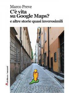 C'è vita su Google Maps? e altre storie quasi inverosimili