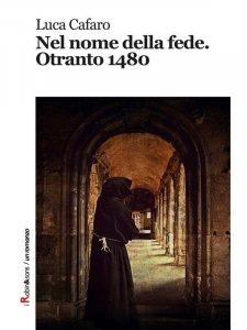 Nel nome della fede. Otranto 1480