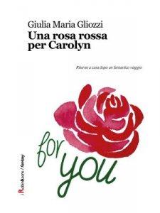 Una rosa rossa per Carolyn